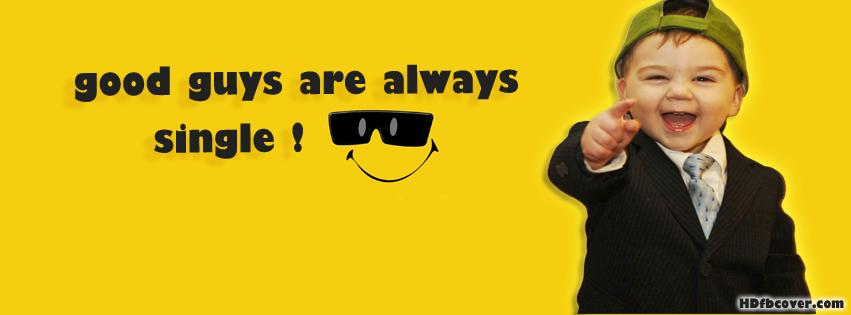 good-guys-are-always-single-funny-quotes-facebook-cover
